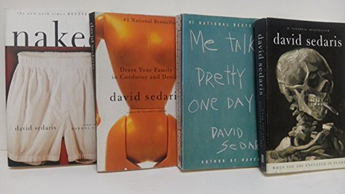 David Sedaris 4 Book Set: Me Talk Pretty One Day, Naked, Dress Your Family in Corduroy, When you are Engulfed in Flames