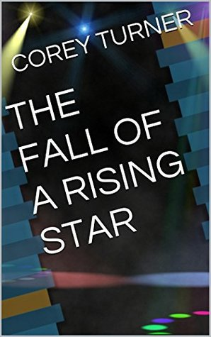 The Fall of a Rising Star (The Beginings #1)