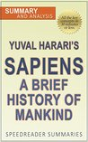 of Sapiens: A Brief History of Mankind by Yuval Noah Harari: An Unofficial Summary and Analysis