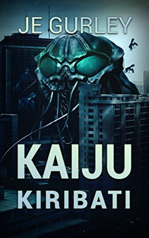 Kaiju Kirabati (Kaiju Deadfall Book 2)