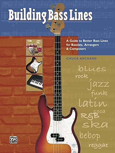 Building Bass Lines for Bass Guitar: A Guide to Better Bass Lines for Bassists, Arrangers & Composers