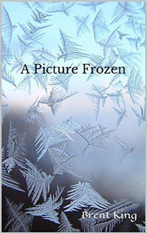 A Picture Frozen