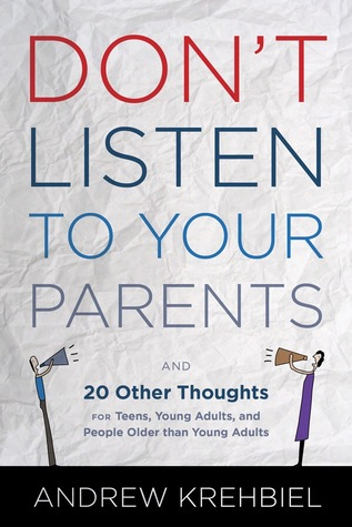 Dont Listen To Your Parents And 20 Other Thoughts For Teens Young