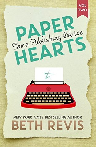 Paper Hearts, Volume 2: Some Publishing Advice (Paper Hearts, #2)
