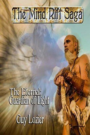 The Eternal: Guardian of Light (The Mind Rift Saga Book 1)