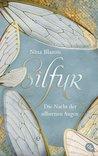 Silfur - Die Nacht der silbernen Augen by Nina Blazon