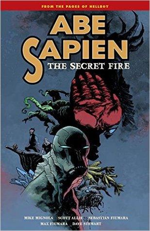 Ebook Abe Sapien, Vol. 7: The Secret Fire by Mike Mignola PDF!