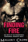 Finding Fire (Bad Boys Of The Underworld, #1)