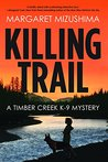 Book cover for Killing Trail: A Timber Creek K-9 Mystery