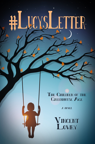 #LucysLetter: The Children of the Greenhouse Age