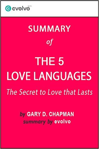The 5 Love Languages: Summary of the Key Ideas - Original Book by Gary D. Chapman: The Secret to Love that Lasts