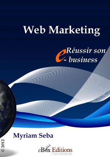 Le web marketing : réussir son e-business