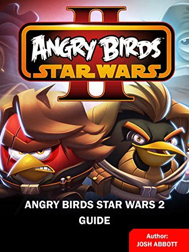 ANGRY BIRDS STAR WARS 2 GUIDE: BEAT LEVELS AND GET TONS OF COINS!