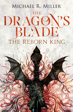 The Reborn King (The Dragon's Blade, #1)