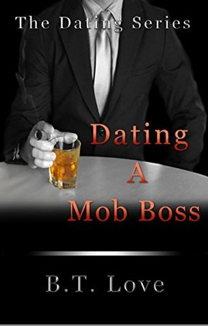 Dating A Mob Boss (The Dating Series, #2)