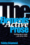 The Elements of Active Prose by Tahlia Newland