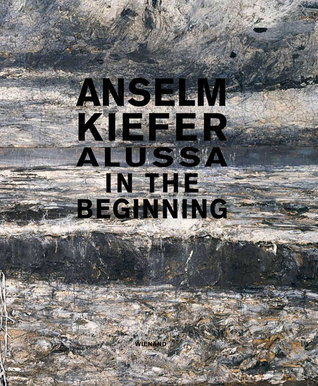 anselm-kiefer-alussa-in-the-beginning