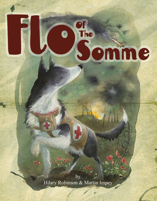 Flo of the Somme by Hilary Ann Robinson