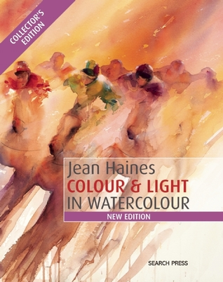 Jean Haines Colour & Light in Watercolour: New Collector's Edition