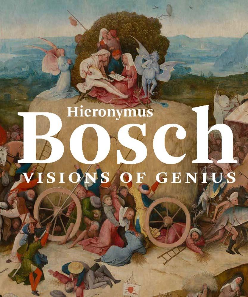Hieronymus Bosch: Visions of Genius
