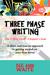 Three Phase Writing