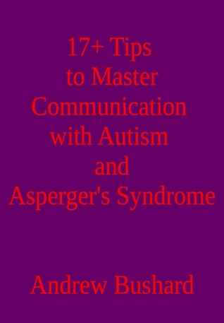 17+ Tips to Master Communication with Autism and Asperger's Syndrome FB2 PDF - por Andrew Bushard