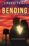 Bending Under Pressure by Lindsay Paige