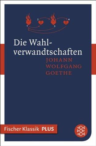 Die Wahlverwandtschaften: Roman (Fischer Klassik Plus 426)