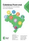 Coletânea Front-end Uma antologia da comunidade front-end brasileira