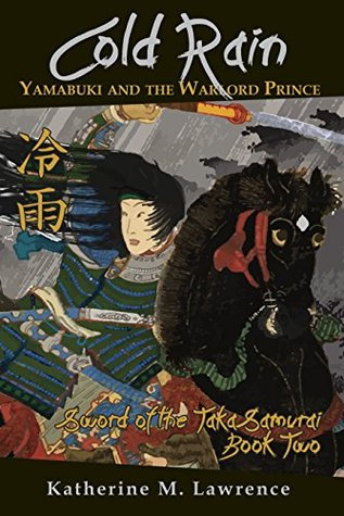 Cold Rain: Yamabuki and the Warlord Prince