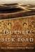 Journeys on the Silk Road by Joyce Morgan