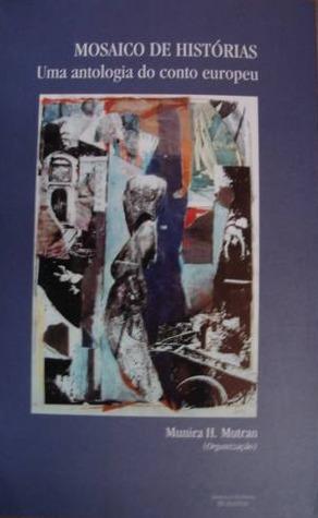 Mosaico de Histórias, uma antologia do conto europeu
