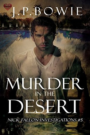 Murder in the Desert  (a Nick Fallon investigation, #5)