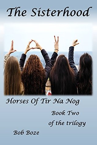 The Sisterhood (The Horses of Tir Na Nog #2)