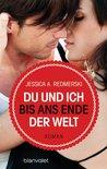 Du und ich bis ans Ende der Welt by J.A. Redmerski