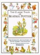 The Classic Tales Of Beatrix Potter