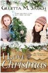 I Love Christmas (An Oakville Family Christmas, #1)