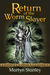 Return of the Worm Slayer (The Lambton Worm #2) by Martyn Stanley