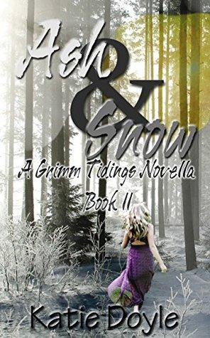 Ash and Snow: A Grimm Tidings Novella