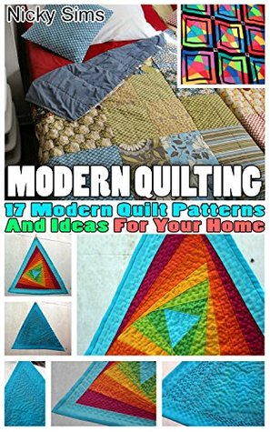 Modern Quilting 17 Modern Quilt Patterns And Ideas For Your Home