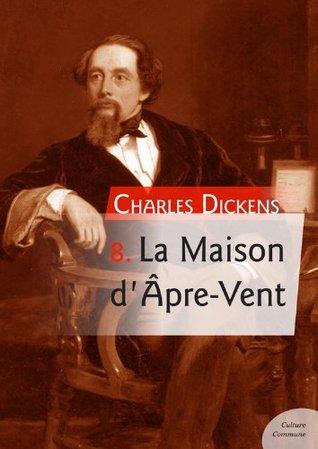 La Maison d'Âpre-Vent - Bleak-House (Les 12 romans les plus célèbres de Charles Dickens)