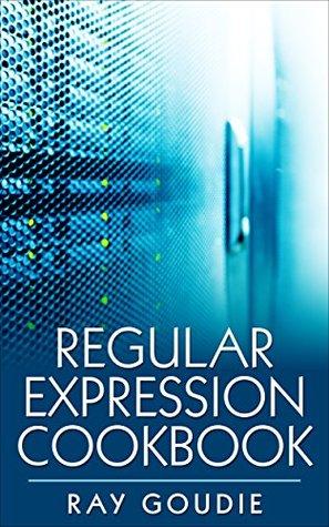 Regular Expression Cookbook