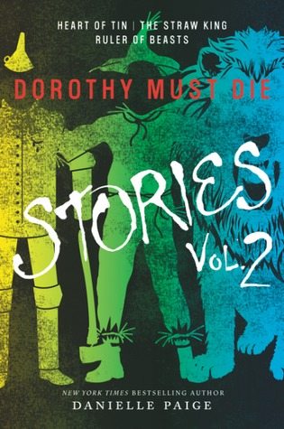 Dorothy Must Die: Stories Vol. 2 (Dorothy Must Die, #0.4-0.6)