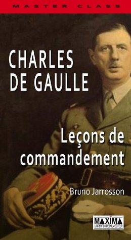 Charles de Gaulle : leçons de commandement