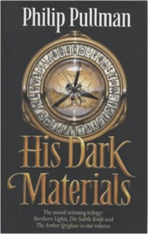 """His Dark Materials: """"Northern Lights"""", """"The Subtle Knife"""", """"The Amber Spyglass"""" (C2C Childrens)"""