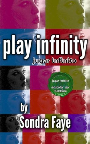 jugar infinito (play infinity) (Spanish Edition)