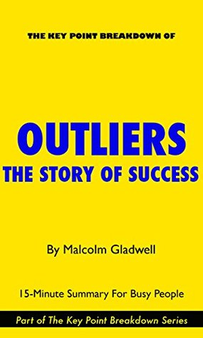 Outliers: The Story of Success | 15-Minute Summary For Busy People