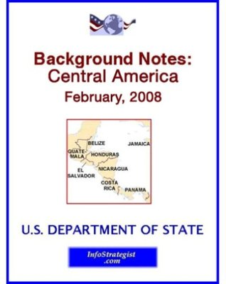 Background Notes: Central America, February, 2008