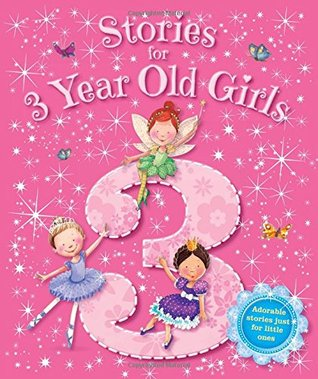 Storybooks - Stories for 3 Year Old Girls - Baby (Igloo Books Ltd) (Young Story Time)