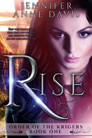 Rise (Order of the Krigers, #1)